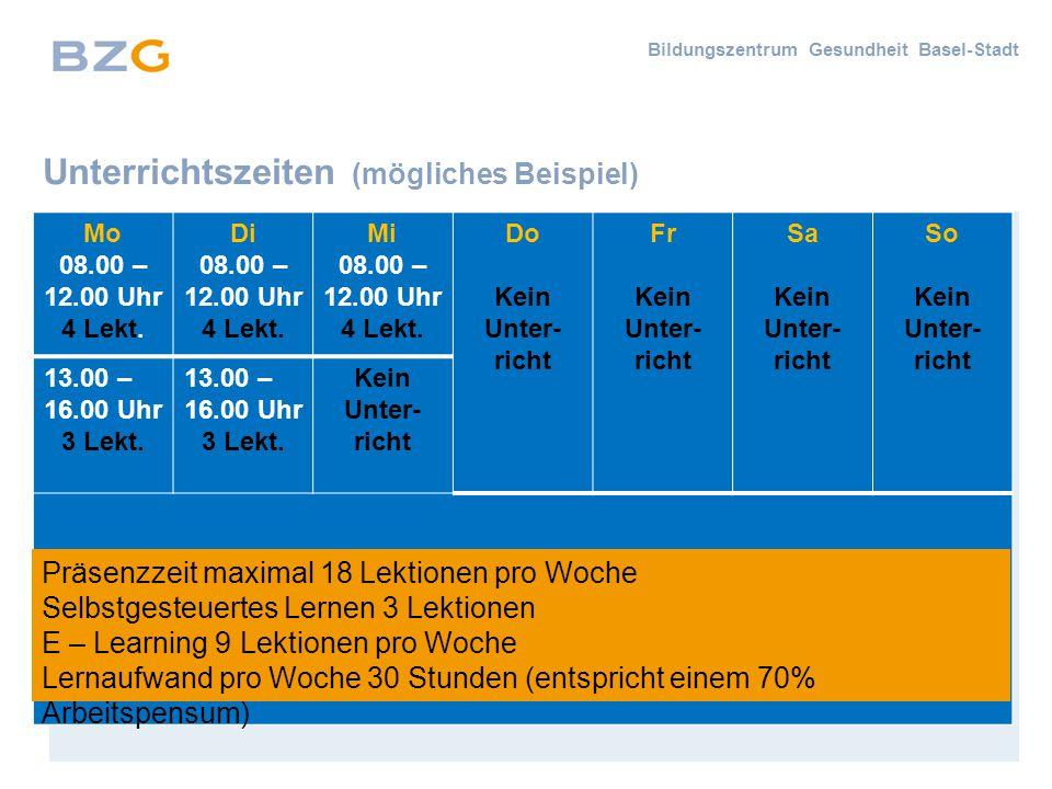 Bildungszentrum Gesundheit Basel-Stadt Unterrichtszeiten (mögliches Beispiel) Mo 08.00 – 12.00 Uhr 4 Lekt.