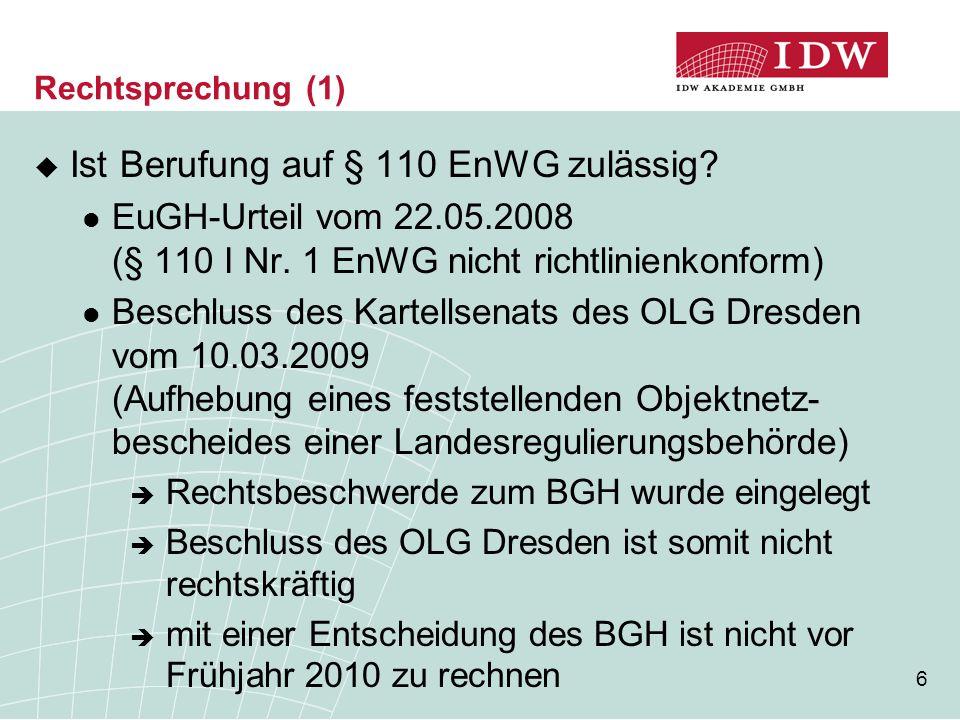 7 Rechtsprechung (2)  Das EuGH-Urteil erkannte in der Vorschrift des § 110 I Nr.