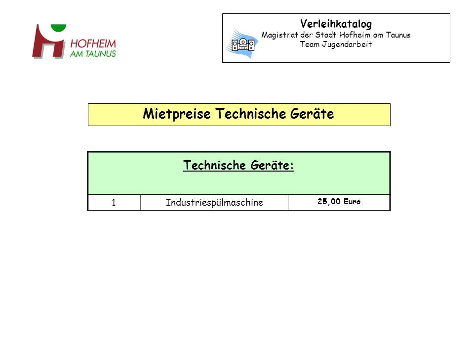 Technische Geräte: 1Industriespülmaschine 25,00 Euro Verleihkatalog Magistrat der Stadt Hofheim am Taunus Team Jugendarbeit Mietpreise Technische Geräte