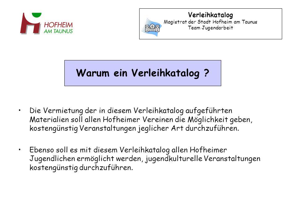 Verleihkatalog Magistrat der Stadt Hofheim am Taunus Team Jugendarbeit Die ausgewiesenen Preise verstehen sich inkl.