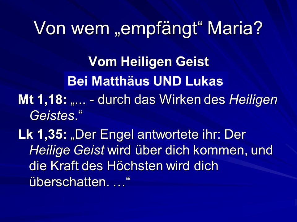 """Von wem """"empfängt Maria.Vom Heiligen Geist Bei Matthäus oder Lukas."""