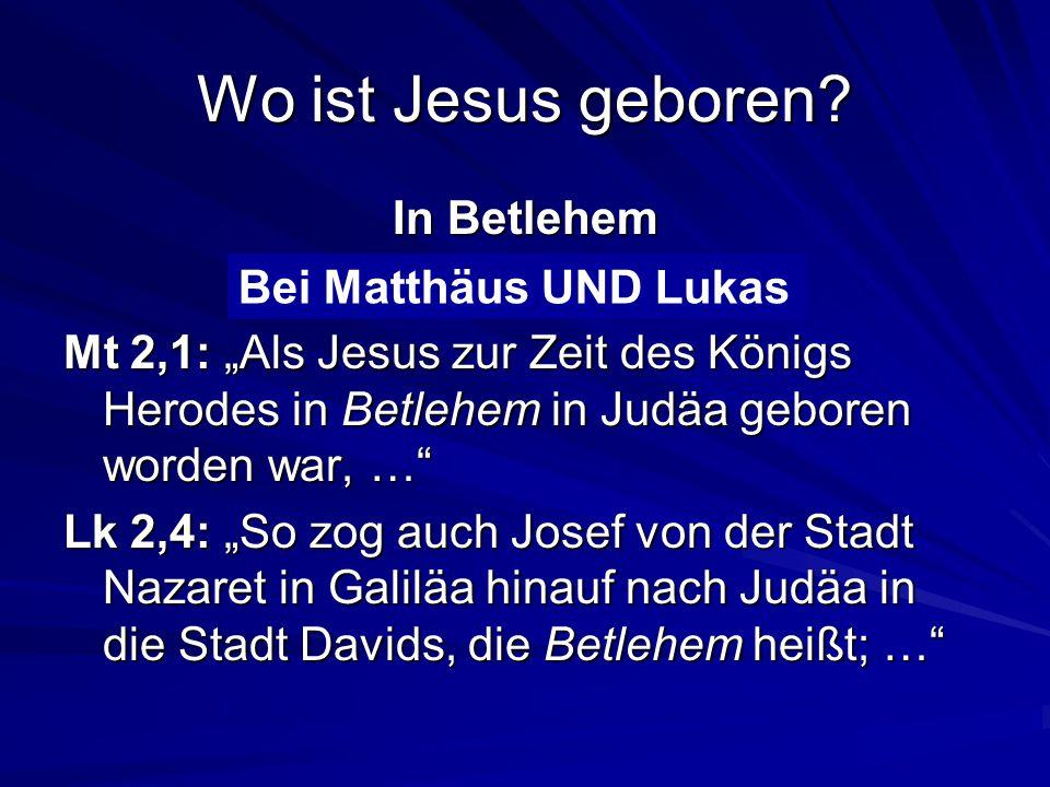 Wo ist Jesus geboren.In Betlehem Bei Matthäus oder Lukas.