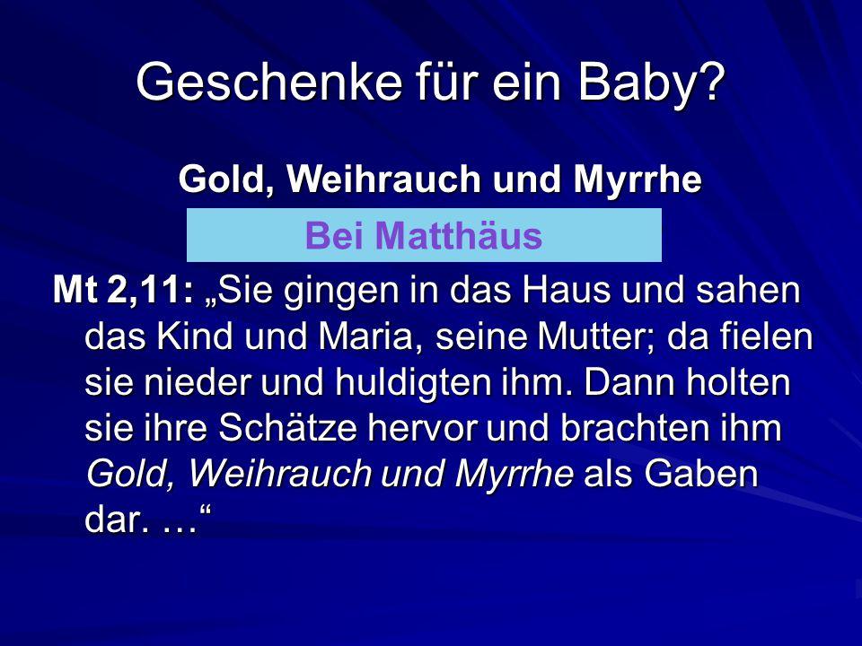 Geschenke für ein Baby.Gold, Weihrauch und Myrrhe Bei Matthäus oder Lukas.