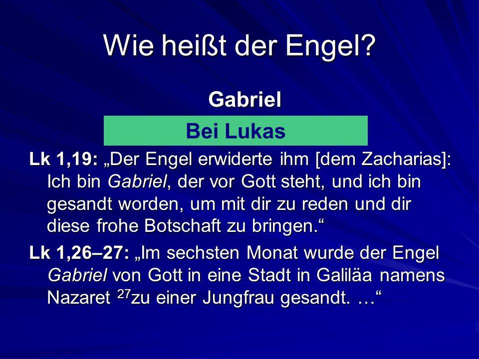 Wie heißt der Engel.Gabriel Bei Matthäus oder Lukas.