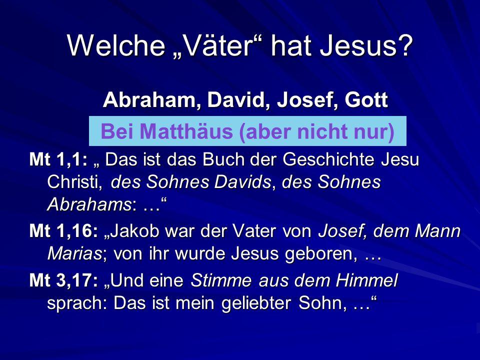 """Welche """"Väter hat Jesus.Abraham, David, Josef, Gott Bei Matthäus oder Lukas."""