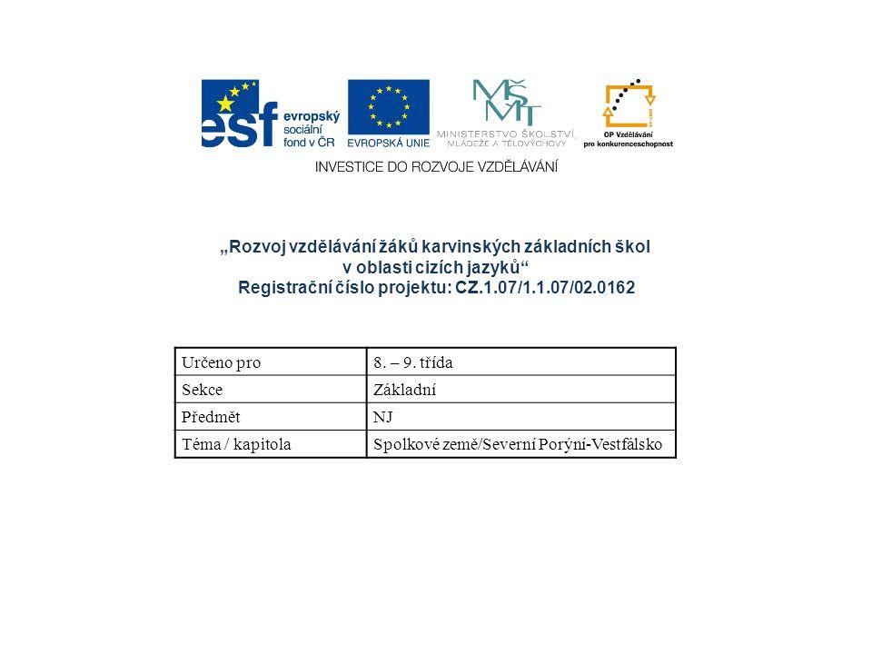 """""""Rozvoj vzdělávání žáků karvinských základních škol v oblasti cizích jazyků Registrační číslo projektu: CZ.1.07/1.1.07/02.0162 Určeno pro8."""