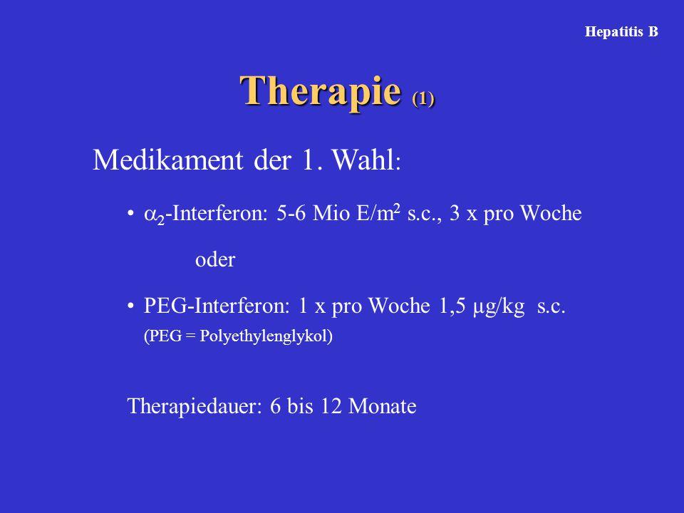 Therapie (1)  2 -Interferon: 5-6 Mio E/m 2 s.c., 3 x pro Woche oder PEG-Interferon: 1 x pro Woche 1,5 µg/kg s.c. (PEG = Polyethylenglykol) Therapieda