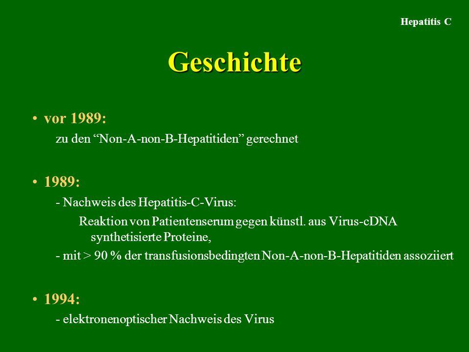 """Geschichte vor 1989: zu den """"Non-A-non-B-Hepatitiden"""" gerechnet 1989: - Nachweis des Hepatitis-C-Virus: Reaktion von Patientenserum gegen künstl. aus"""
