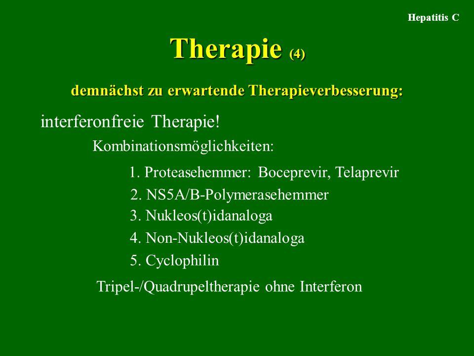 Therapie (4) Hepatitis C interferonfreie Therapie! Kombinationsmöglichkeiten: demnächst zu erwartende Therapieverbesserung: 1. Proteasehemmer: Bocepre