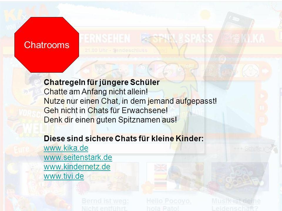 Chatrooms Chatregeln für jüngere Schüler Chatte am Anfang nicht allein.