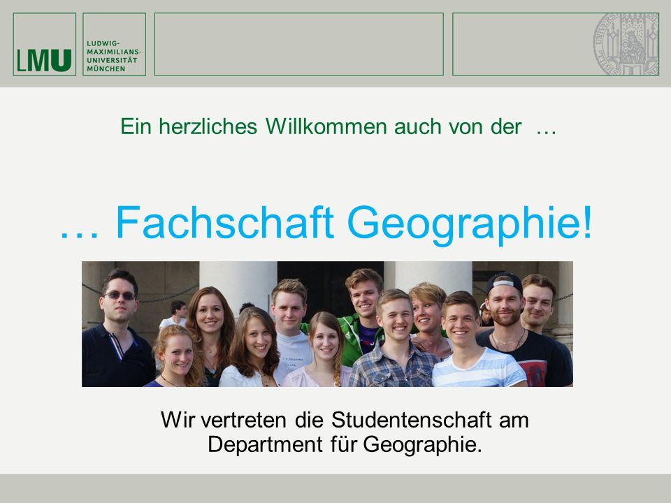… Fachschaft Geographie! Ein herzliches Willkommen auch von der … Wir vertreten die Studentenschaft am Department für Geographie.
