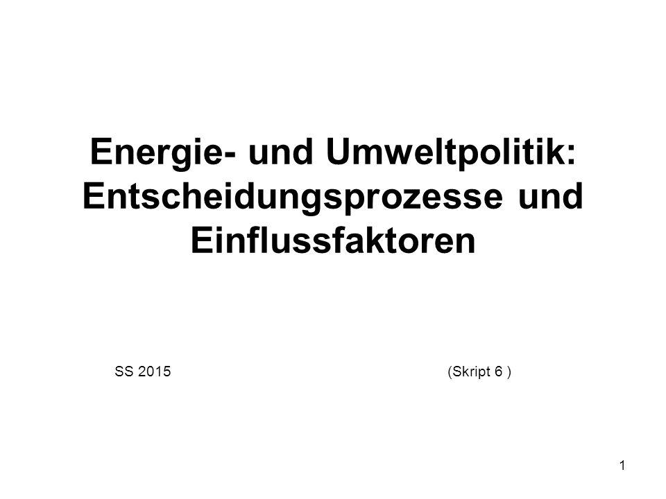 1 Energie- und Umweltpolitik: Entscheidungsprozesse und Einflussfaktoren SS 2015(Skript 6 )