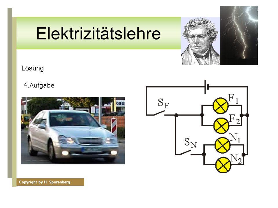 Lösung 4.Aufgabe Copyright by H. Sporenberg Elektrizitätslehre