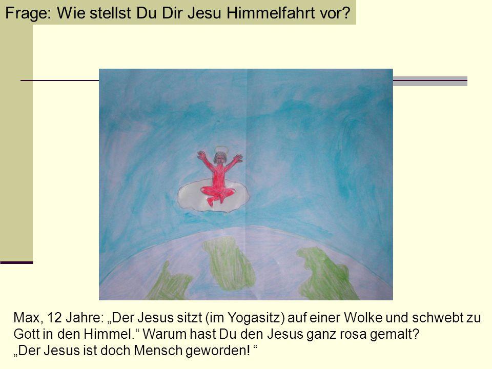 """Max, 12 Jahre: """"Der Jesus sitzt (im Yogasitz) auf einer Wolke und schwebt zu Gott in den Himmel."""" Warum hast Du den Jesus ganz rosa gemalt? """"Der Jesus"""