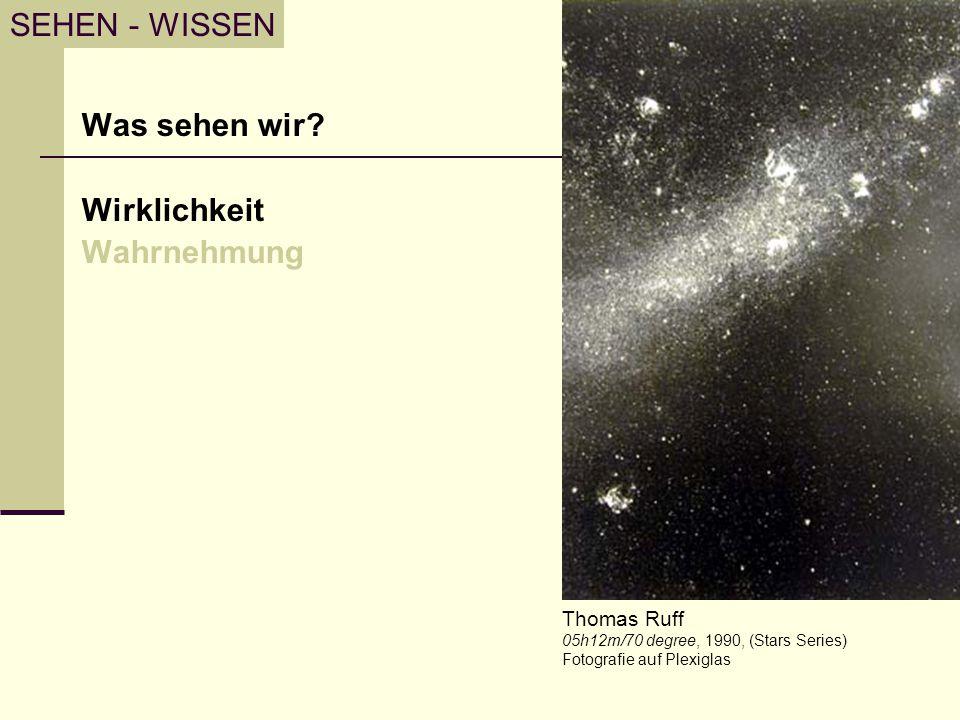 Was sehen wir? Wirklichkeit Wahrnehmung SEHEN - WISSEN Thomas Ruff 05h12m/70 degree, 1990, (Stars Series) Fotografie auf Plexiglas