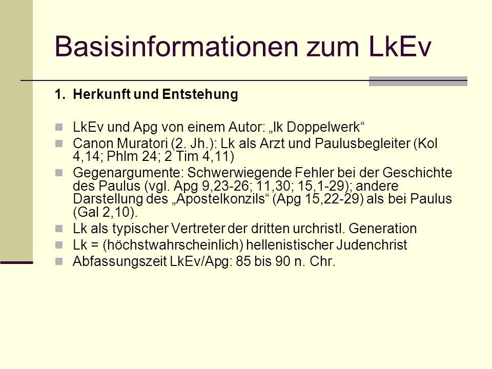 """Basisinformationen zum LkEv 1.Herkunft und Entstehung LkEv und Apg von einem Autor: """"lk Doppelwerk"""" Canon Muratori (2. Jh.): Lk als Arzt und Paulusbeg"""