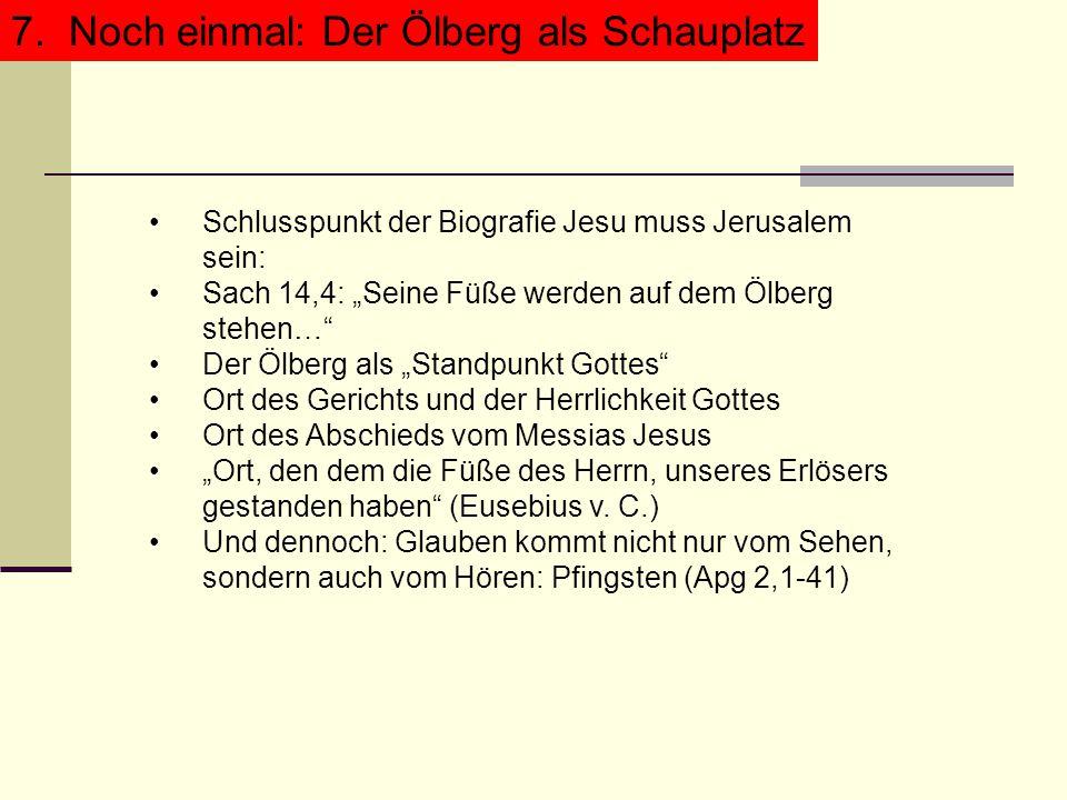 7.Noch einmal: Der Ölberg als Schauplatz7.