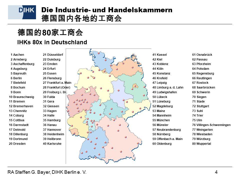 RA Steffen G. Bayer, DIHK Berlin e. V. 4 Die Industrie- und Handelskammern 德国国内各地的工商会 德国的 80 家工商会 IHKs 80x in Deutschland 21 Düsseldorf 22 Duisburg 23