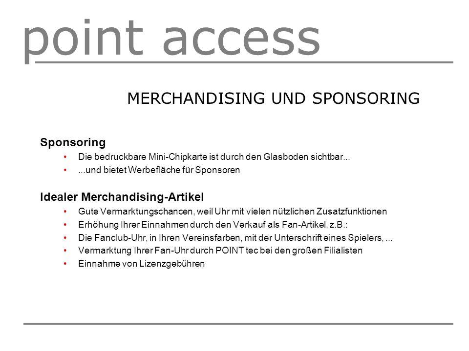 point access MERCHANDISING UND SPONSORING Sponsoring Die bedruckbare Mini-Chipkarte ist durch den Glasboden sichtbar......und bietet Werbefläche für S
