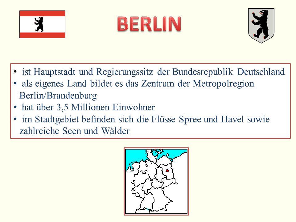 ist Hauptstadt und Regierungssitz der Bundesrepublik Deutschland als eigenes Land bildet es das Zentrum der Metropolregion Berlin/Brandenburg hat über 3,5 Millionen Einwohner im Stadtgebiet befinden sich die Flüsse Spree und Havel sowie zahlreiche Seen und Wälder