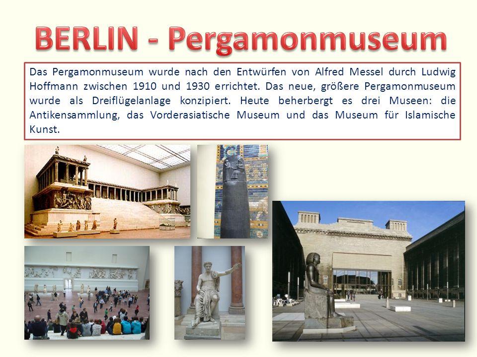 Das Pergamonmuseum wurde nach den Entwürfen von Alfred Messel durch Ludwig Hoffmann zwischen 1910 und 1930 errichtet. Das neue, größere Pergamonmuseum