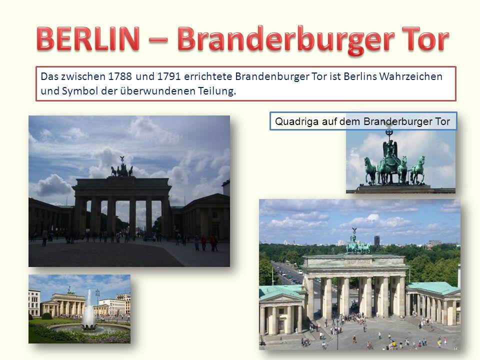 Das zwischen 1788 und 1791 errichtete Brandenburger Tor ist Berlins Wahrzeichen und Symbol der überwundenen Teilung. Quadriga auf dem Branderburger To