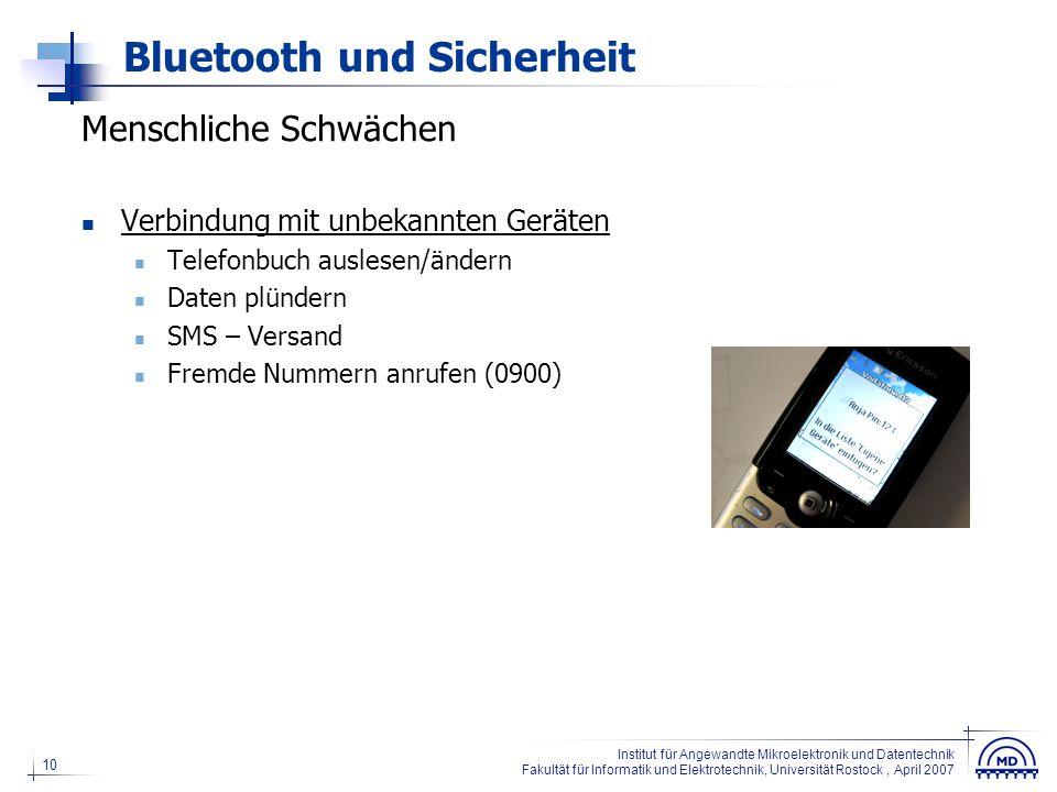 10 Institut für Angewandte Mikroelektronik und Datentechnik Fakultät für Informatik und Elektrotechnik, Universität Rostock, April 2007 Bluetooth und