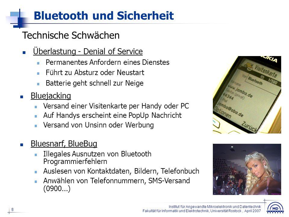 8 Institut für Angewandte Mikroelektronik und Datentechnik Fakultät für Informatik und Elektrotechnik, Universität Rostock, April 2007 Bluetooth und S