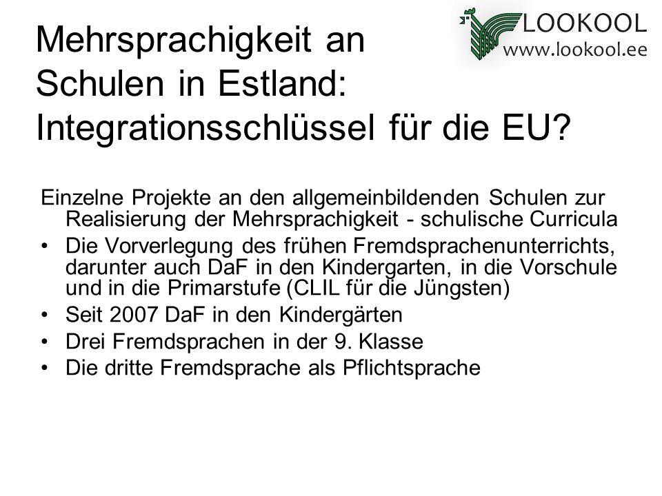Mehrsprachigkeit an Schulen in Estland: Integrationsschlüssel für die EU? Einzelne Projekte an den allgemeinbildenden Schulen zur Realisierung der Meh