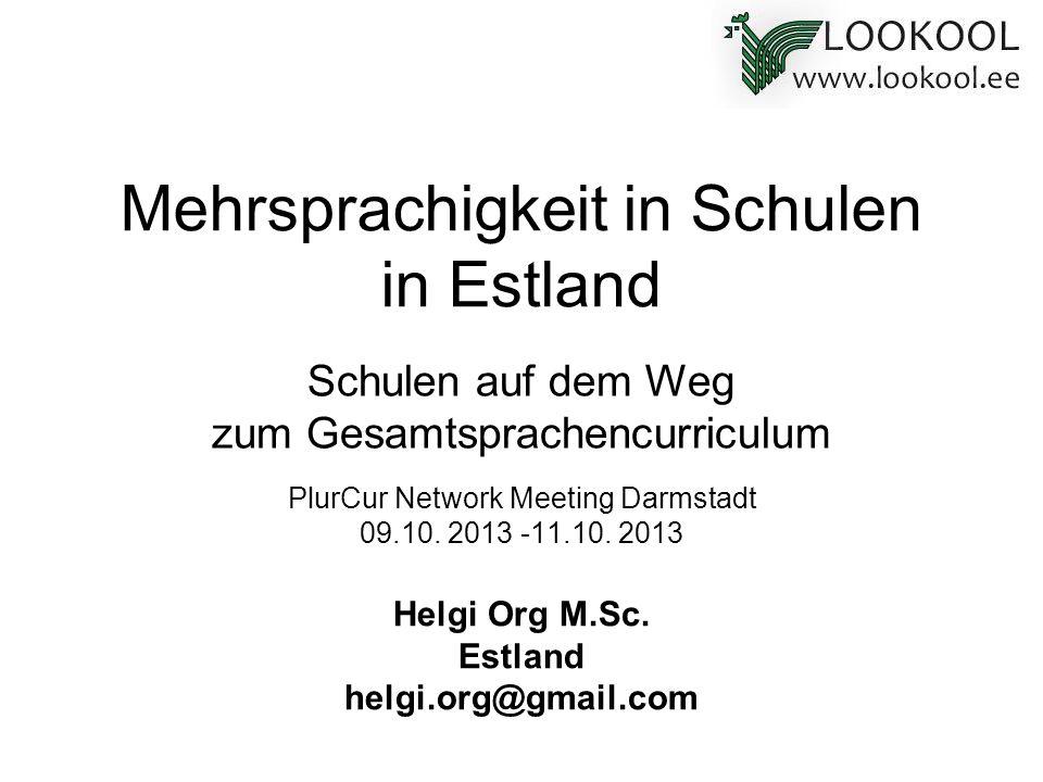 Mehrsprachigkeit in Schulen in Estland PlurCur Network Meeting Darmstadt 09.10. 2013 -11.10. 2013 Helgi Org M.Sc. Estland helgi.org@gmail.com Schulen