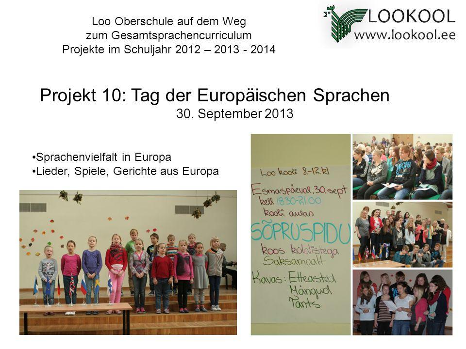 Sprachenvielfalt in Europa Lieder, Spiele, Gerichte aus Europa Projekt 10: Tag der Europäischen Sprachen 30. September 2013 Loo Oberschule auf dem Weg