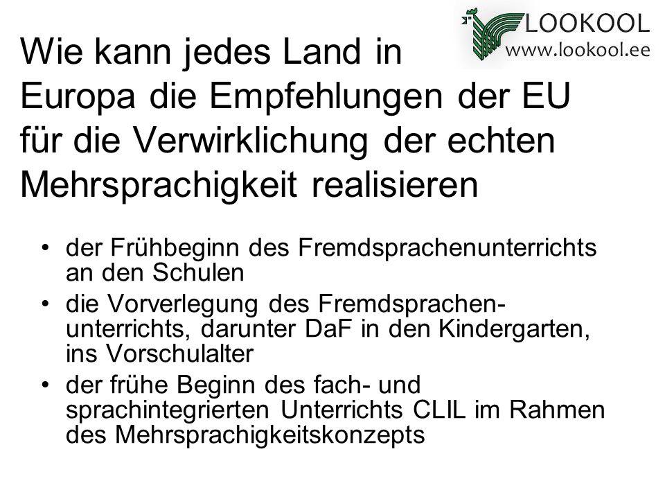 Wie kann jedes Land in Europa die Empfehlungen der EU für die Verwirklichung der echten Mehrsprachigkeit realisieren der Frühbeginn des Fremdsprachenu
