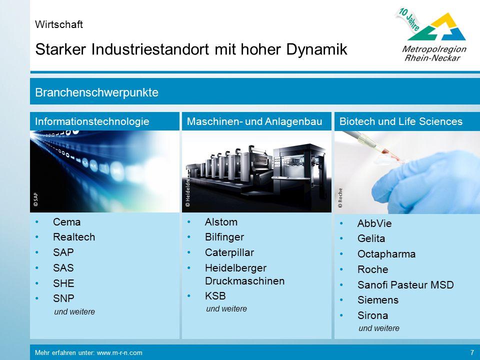 Mehr erfahren unter: www.m-r-n.com 7 Starker Industriestandort mit hoher Dynamik Wirtschaft Branchenschwerpunkte Informationstechnologie © SAP Cema Re