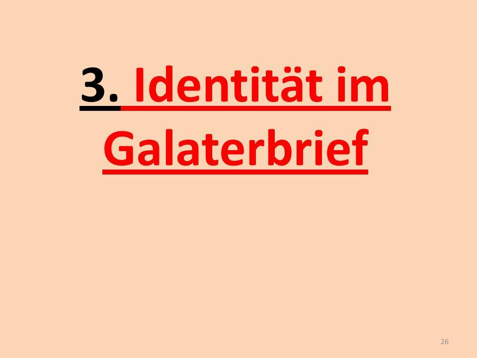 3. Identität im Galaterbrief 26