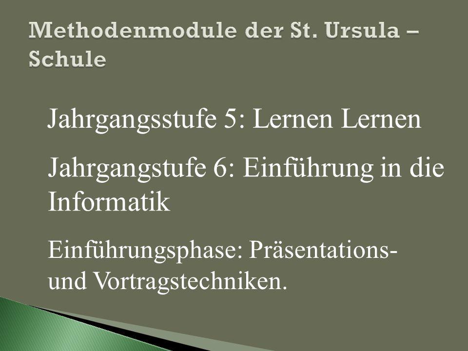 Jahrgangsstufe 5: Lernen Lernen Jahrgangstufe 6: Einführung in die Informatik Einführungsphase: Präsentations- und Vortragstechniken.