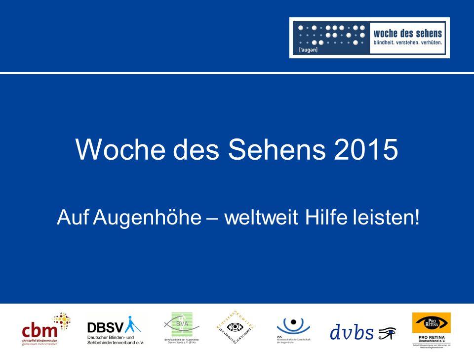 Woche des Sehens 2015 Auf Augenhöhe – weltweit Hilfe leisten!
