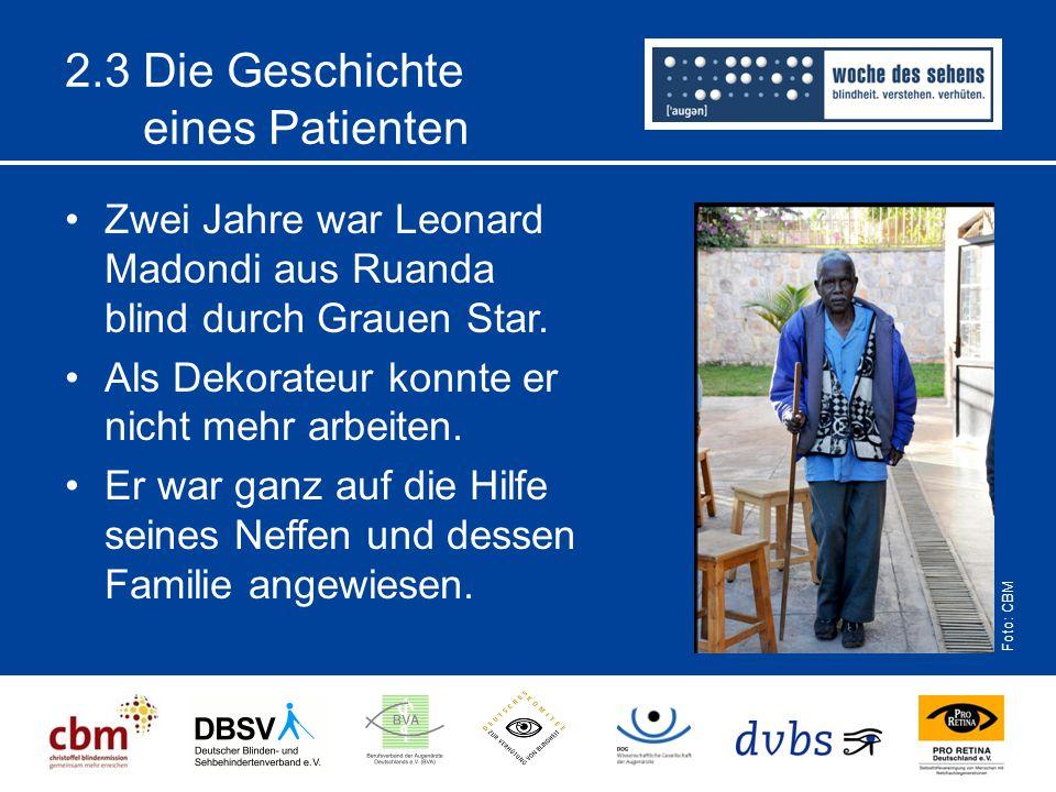 2.3 Die Geschichte eines Patienten Zwei Jahre war Leonard Madondi aus Ruanda blind durch Grauen Star. Als Dekorateur konnte er nicht mehr arbeiten. Er