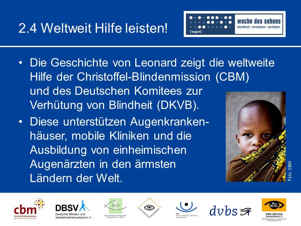 2.4 Weltweit Hilfe leisten! Die Geschichte von Leonard zeigt die weltweite Hilfe der Christoffel-Blindenmission (CBM) und des Deutschen Komitees zur V