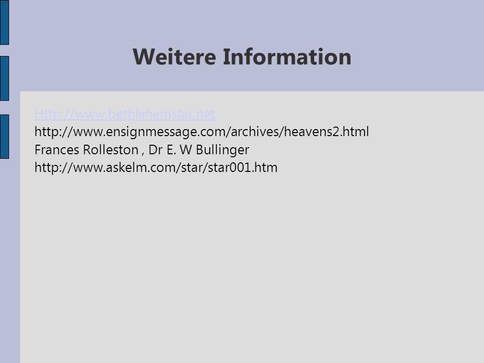 Weitere Information Http://www.bethlehemstar.net http://www.ensignmessage.com/archives/heavens2.html Frances Rolleston, Dr E. W Bullinger http://www.a