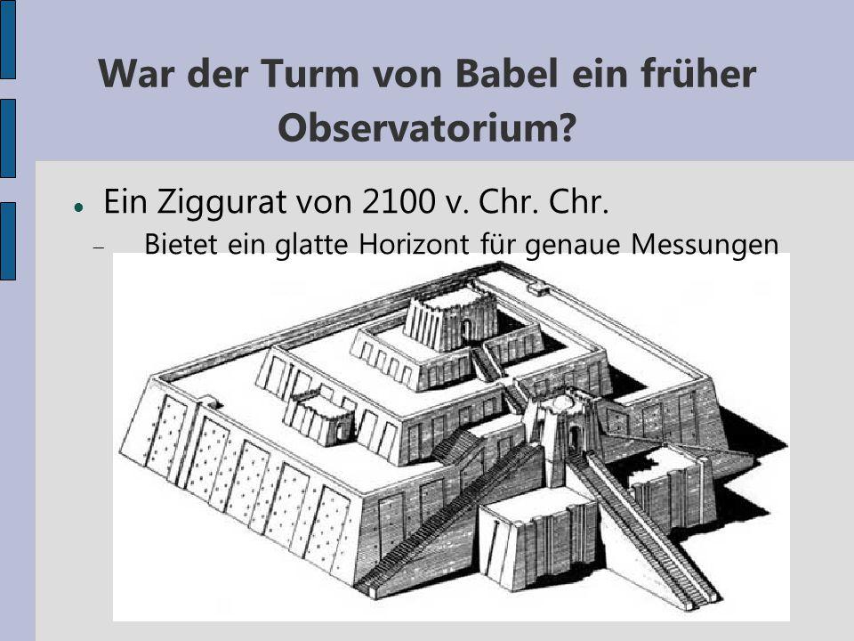 War der Turm von Babel ein früher Observatorium? Ein Ziggurat von 2100 v. Chr. Chr.  Bietet ein glatte Horizont für genaue Messungen
