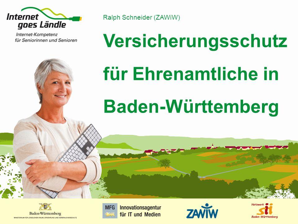 1 MUSTERPRÄSENTATION 09.01.2008 1 Versicherungsschutz für Ehrenamtliche in Baden-Württemberg Ralph Schneider (ZAWiW)