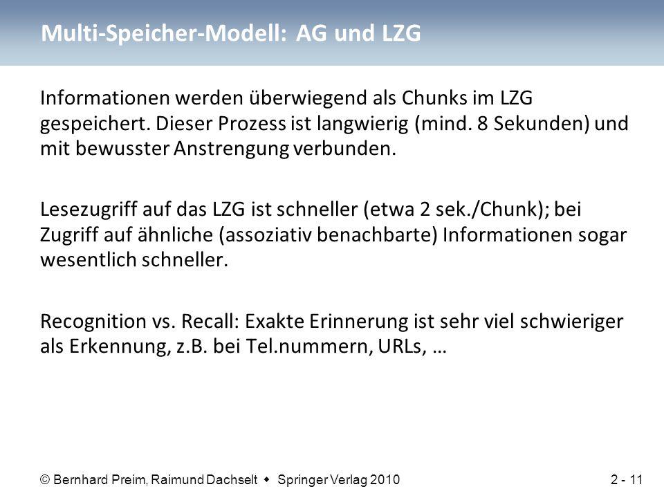 © Bernhard Preim, Raimund Dachselt  Springer Verlag 2010 Informationen werden überwiegend als Chunks im LZG gespeichert. Dieser Prozess ist langwieri