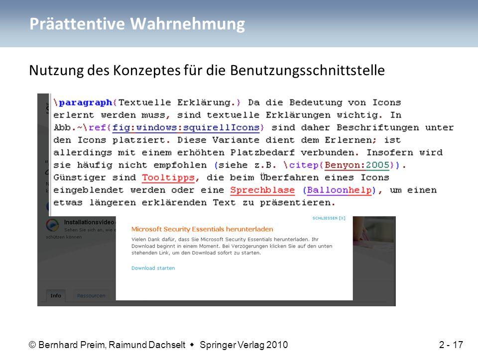 © Bernhard Preim, Raimund Dachselt  Springer Verlag 2010 Nutzung des Konzeptes für die Benutzungsschnittstelle Präattentive Wahrnehmung 2 - 17