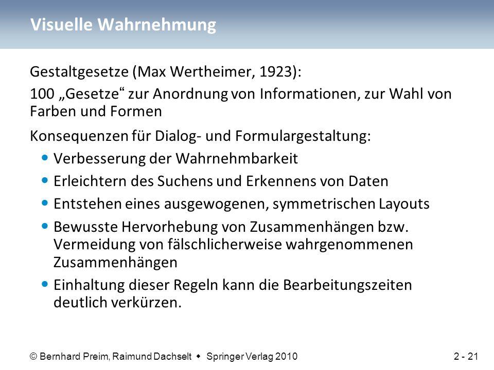 """© Bernhard Preim, Raimund Dachselt  Springer Verlag 2010 Gestaltgesetze (Max Wertheimer, 1923): 100 """"Gesetze"""" zur Anordnung von Informationen, zur Wa"""