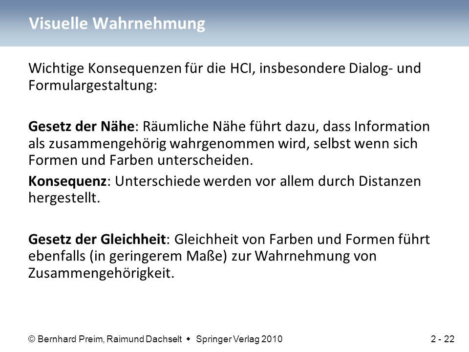 © Bernhard Preim, Raimund Dachselt  Springer Verlag 2010 Wichtige Konsequenzen für die HCI, insbesondere Dialog- und Formulargestaltung: Gesetz der N