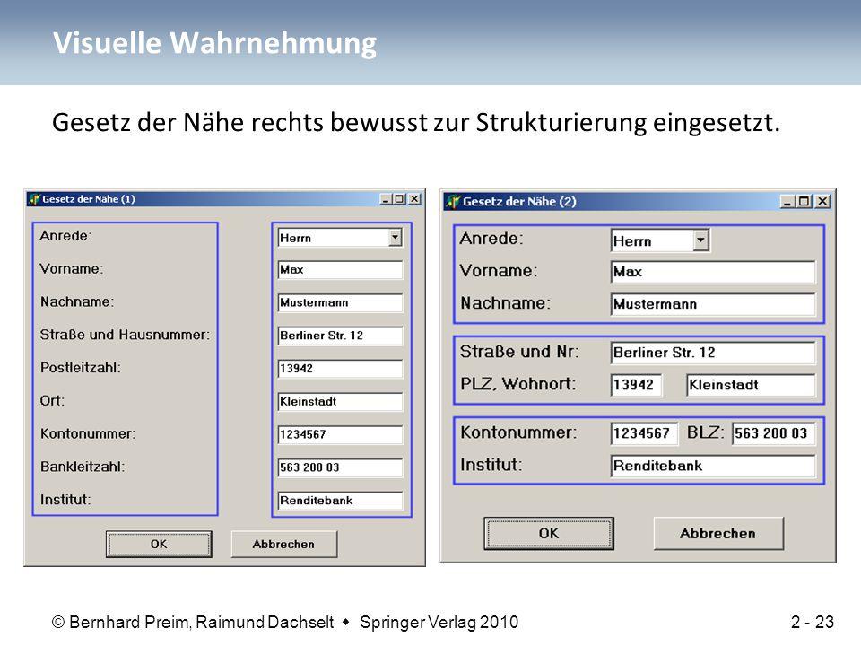 © Bernhard Preim, Raimund Dachselt  Springer Verlag 2010 Gesetz der Nähe rechts bewusst zur Strukturierung eingesetzt. Visuelle Wahrnehmung 2 - 23