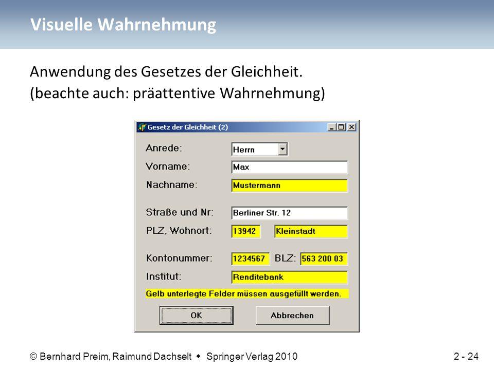 © Bernhard Preim, Raimund Dachselt  Springer Verlag 2010 Anwendung des Gesetzes der Gleichheit. (beachte auch: präattentive Wahrnehmung) Visuelle Wah