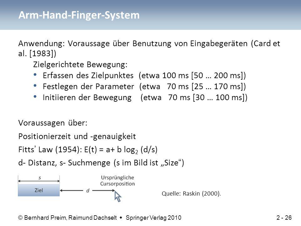 © Bernhard Preim, Raimund Dachselt  Springer Verlag 2010 Anwendung: Voraussage über Benutzung von Eingabegeräten (Card et al. [1983]) Zielgerichtete