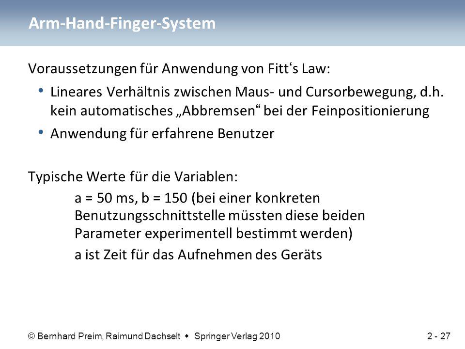 © Bernhard Preim, Raimund Dachselt  Springer Verlag 2010 Voraussetzungen für Anwendung von Fitt's Law: Lineares Verhältnis zwischen Maus- und Cursorb