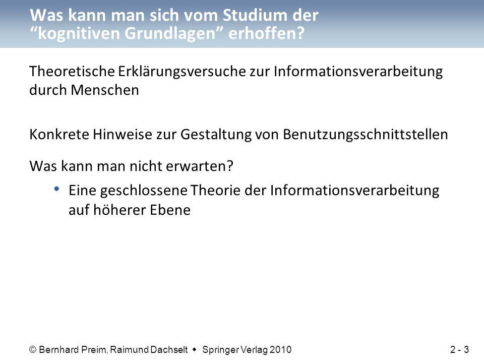 © Bernhard Preim, Raimund Dachselt  Springer Verlag 2010 Theoretische Erklärungsversuche zur Informationsverarbeitung durch Menschen Konkrete Hinweis